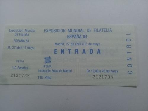 Entrada Expos. Mundial Filatelia España 1984- Madrid
