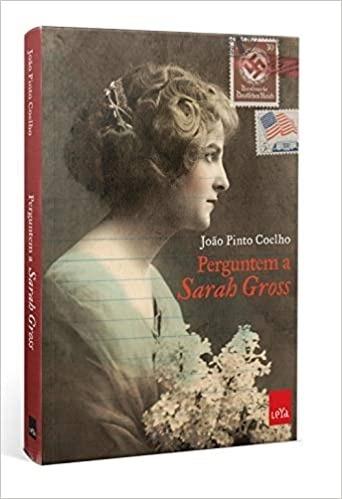 Perguntem A Sarah Gross João Pinto Coelho