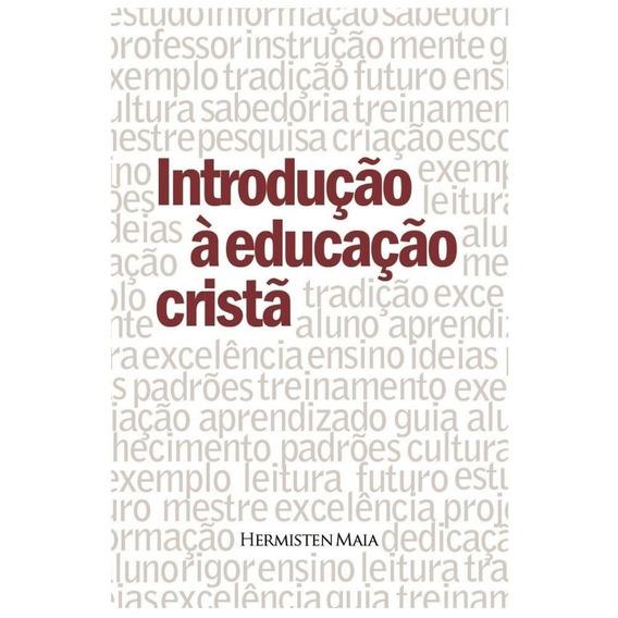 Introdução À Educação Cristã - Hermisten M. P. Costa