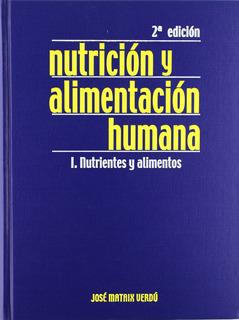 Mataix. Tratado De Nutrición Y Alimentación Tomo 1