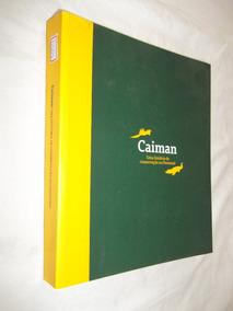 Livro - Caiman - Uma História De Conservação No Pantanal