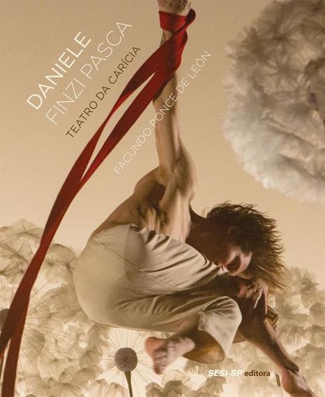 Daniele Finzi Pasca - Teatro Da Caricia