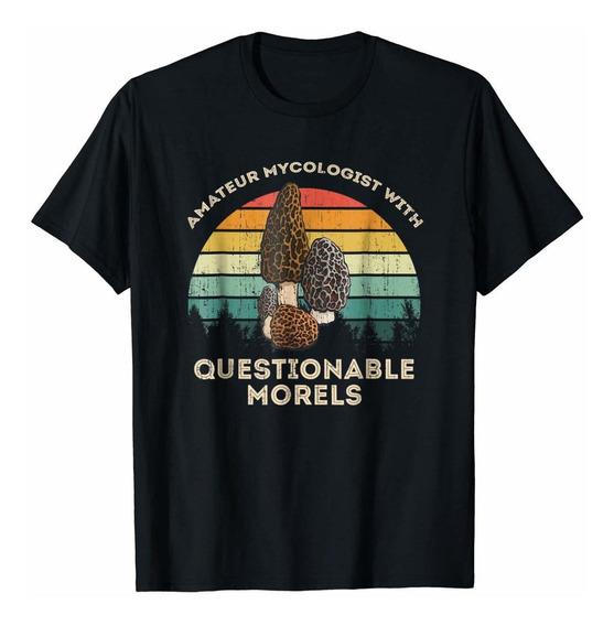 Amateur Micologo Con Questionable Morels Camiseta