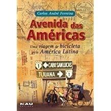 Avenida Das Américas - Uma Viagem De Bic Carlos André Ferre