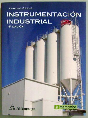 Instrumentación Industrial 8 Ed - Antonio Creus - Alfaomega