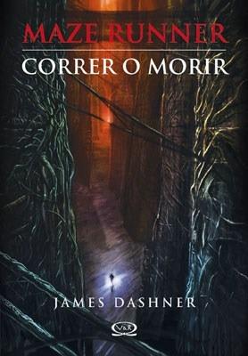 Correr O Morir (maze Runner 1) - Dashner, James