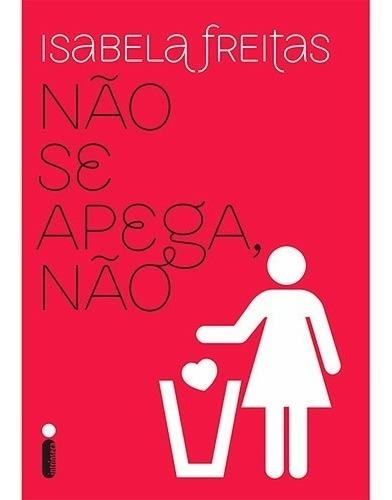Livro Não Se Apega Não Isabela Freitas - Frete Grátis + Nf
