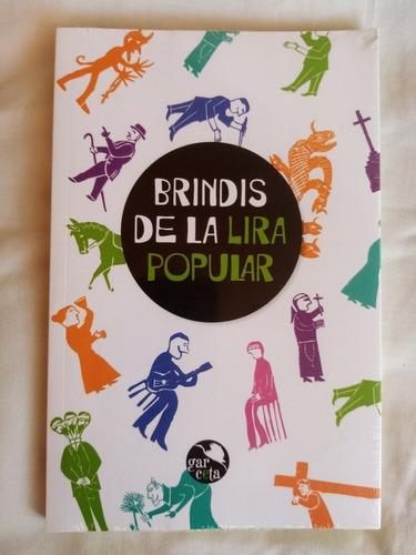 Brindis De La Lira Popular. Garceta.Nuevo, Sellado.