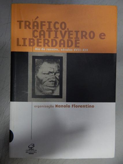 Trafico , Cativeiro E Liberdade Rio Dejaneiro Seculos Xvii -