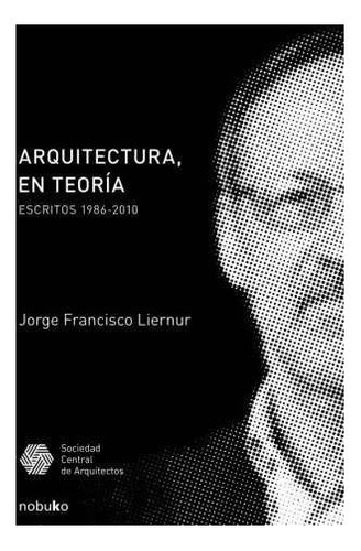 Imagen 1 de 2 de Arquitectura, En Teoria Escritos 1986-2010