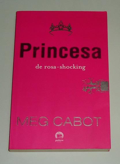 Livro: Princesa De Rosa-shocking - Meg Cabot