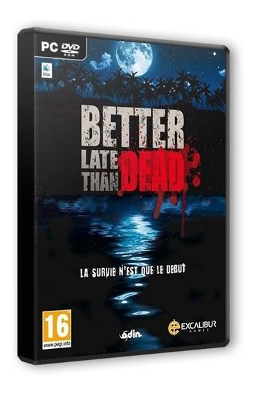 Better Late Than Dead - Dvd Pc - Mídia Física - Frete 8 R$