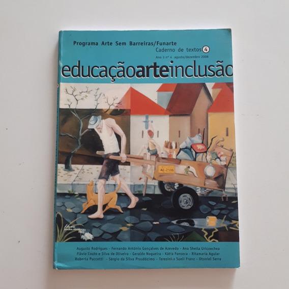 Livro Educação Arte Inclusão Caderno De Texto 4 C2