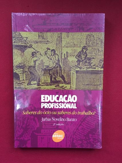 Livro - Educação Profissional - Jarbas Novelino Barato- Novo