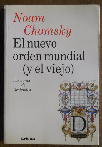 Noam Chomsky El Nuevo Orden Mundial Y El Viejo Mercado Libre