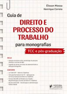 Guia De Direito E Processo Do Trabalho Para Monografias
