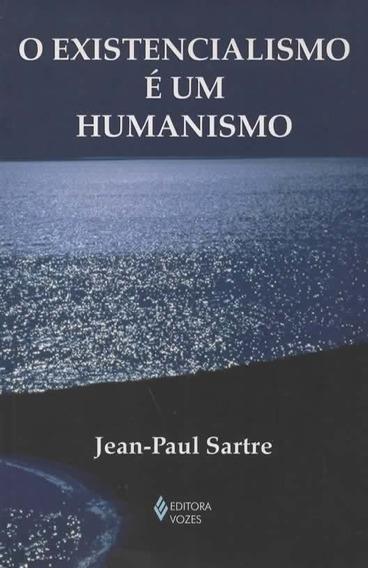 A131 - O Existencialismo É Um Humanismo - Jean-paul Sartre