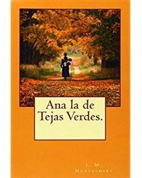 Ana La De Tejas Verdes. (español Edición)