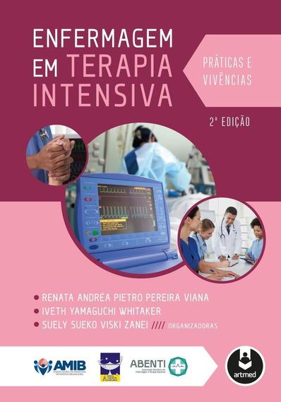 Enfermagem Em Terapia Intensiva - Práticas E Vivências