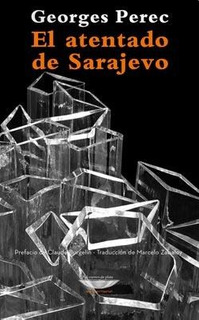 El Atentado De Sarajevo, Georges Perec, Cuenco De Plata