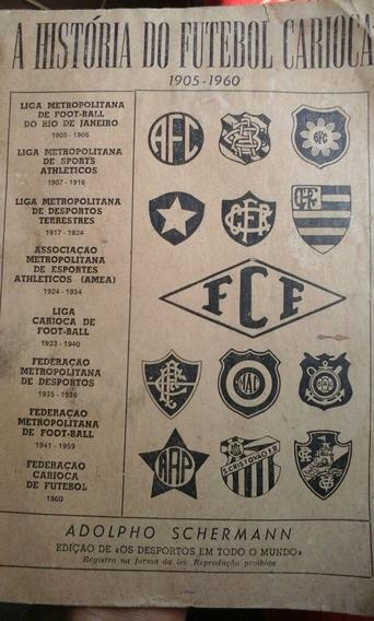 A História Do Futebol Carioca.