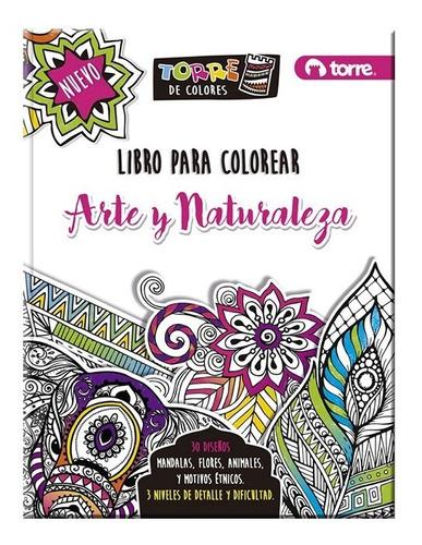 Libro Para Colorear Mandalas Arte Y Naturaleza 30 Hjs Torre