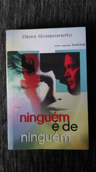 Livro Ninguém É De Ninguém - Zíbia Gasparetto