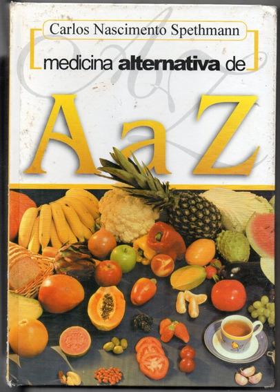 Livro Carlos Nascimento Medicina Alternativa De A A Z Novo