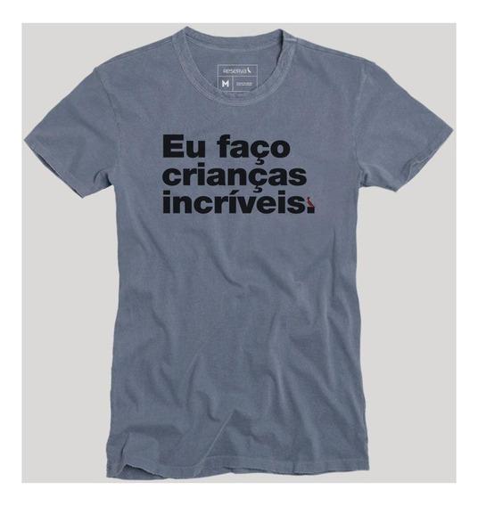 Camiseta Faço Crianças Incríveis Reserva