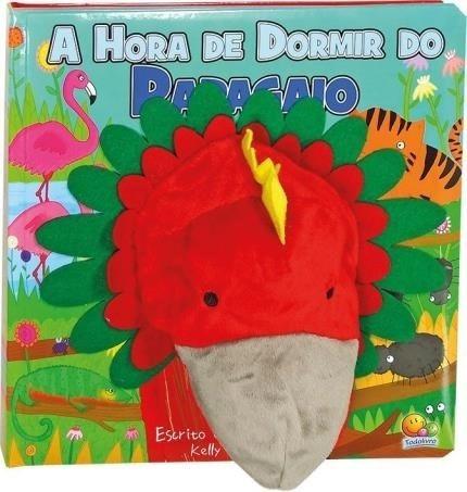 A Hora De Dormir Do Papagaio - Livro Fantoche