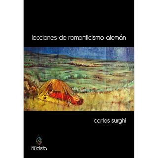 Lecciones De Romanticismo Alemán - Carlos Surghi