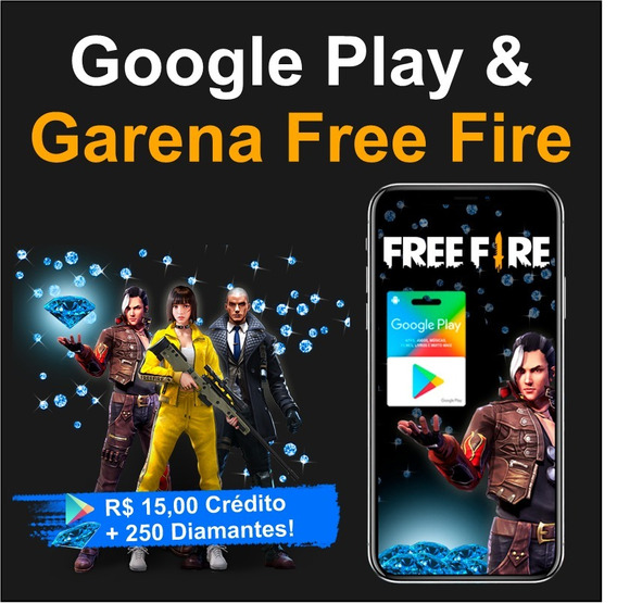 Cartão Saldo Google Play Store R$15 + 250 Diamantes Freefire