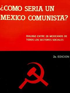 ¿como Seria Un México Comunista? - Salvador Borrego