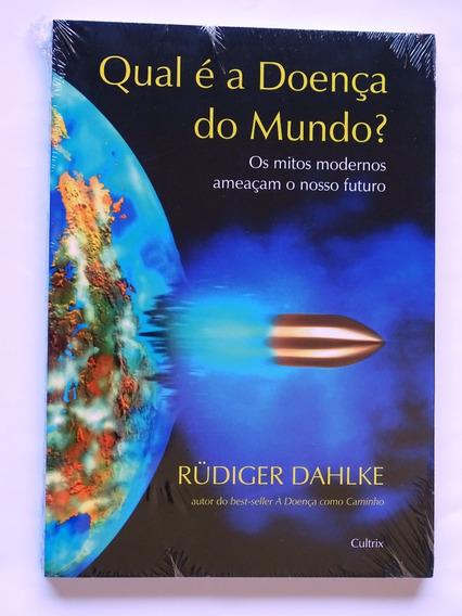 Livro Qual A Doença Do Mundo? De Rüdiger Dahlke (mitos)