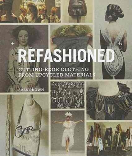 Libro Refashioned: Cutting-edge Clothing From Upcycled Mat