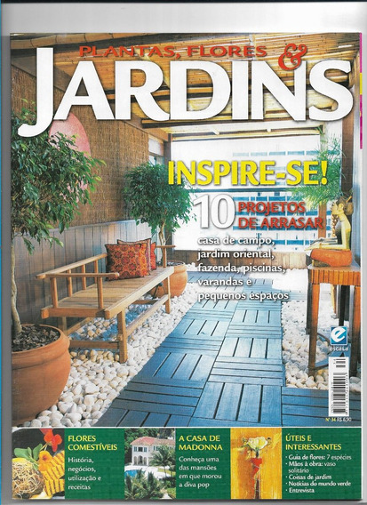 Plantas Flores Jardins Revista Ed 34 10 Projetos De Arrasar