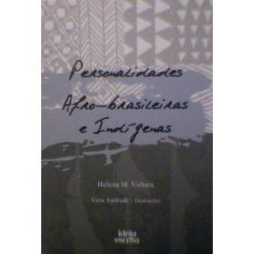 Personalidades Afro-brasileiras E Indígenas (semi-novo)