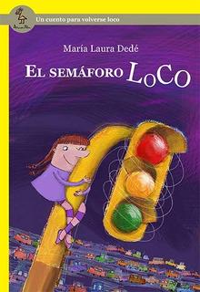 El Semáforo Loco Maria Laura Dedé Amauta