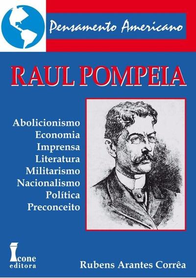 Paul Pompeia - Abolicionismo, Economia, Imprensa, Literatura
