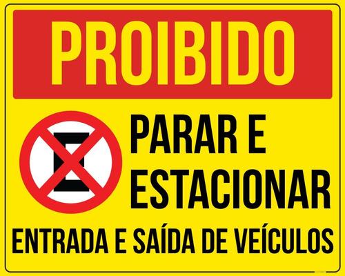 Placa Proibido Parar E Estacionar Entrada Saída De Veículos