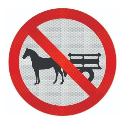 Placa Refletiva  R-11 Proibido Veículos De Tração Animal