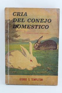L264 George S Templeton -- Cria Del Conejo Domestico