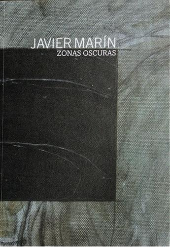 Imagen 1 de 6 de Javier Marín Zonas Oscuras