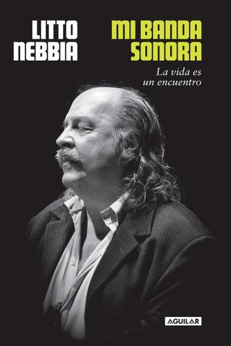 Mi Banda Sonora - Litto Nebbia (venta Directa Editorial)