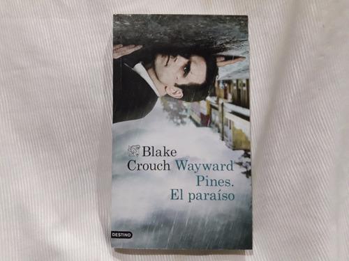 Imagen 1 de 4 de Wayward Pines El Paraiso Blake Crouch Destino Ancora Delfin