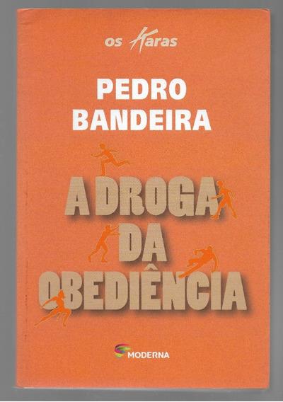 A Droga Da Obediência - Pedro Bandeira - Os Karas