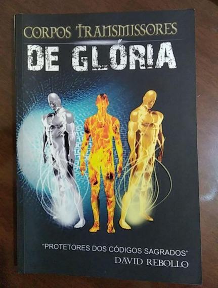 Corpos Transmissores De Glória - David Rebollo
