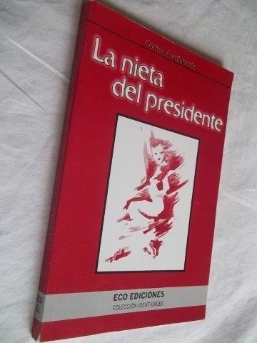 * Livro - La Nieta Del Presidente - Literatura Estrangeira