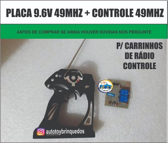 Placa 9,6v 49mhz + Controle Remoto 49mhz