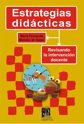 Estrategias Didácticas. Revisando La Intervención Docente